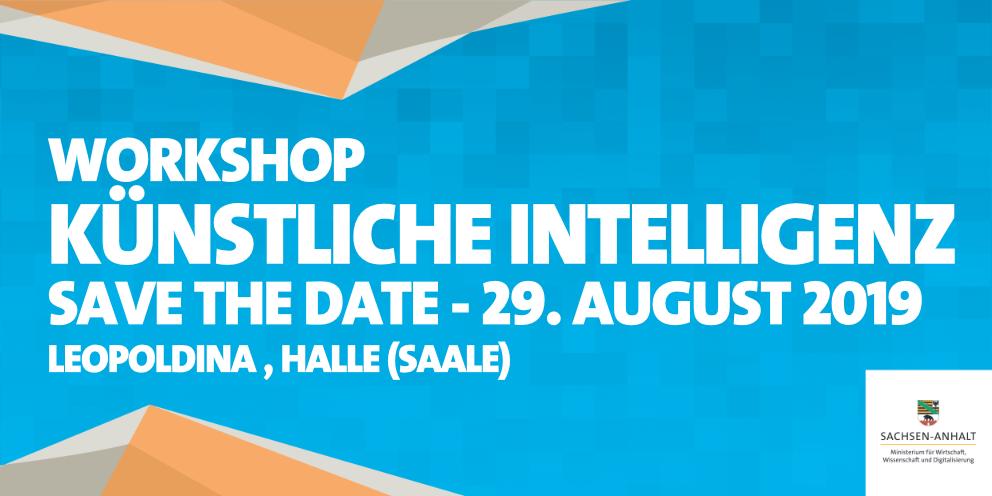 """Workshop """"Künstliche Intelligenz"""" - eine Kooperationsveranstaltung mit der Leopoldina - Nationale Akademie der Wissenschaften"""